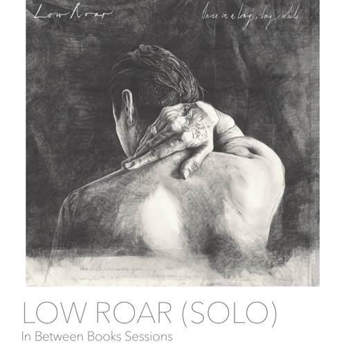 Low Roar (solo) In Between Books