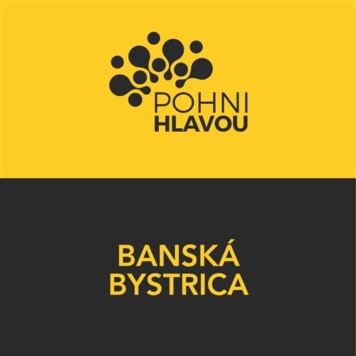 Pohni hlavou - Banská Bystrica